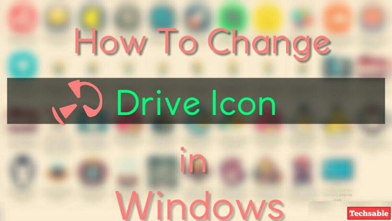 How To Change Drive Icon in Windows